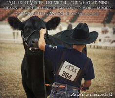 What winning is about The crazy thing is I know this person in real life Rodeo Quotes, Cow Quotes, Farm Quotes, Country Quotes, Show Steers, Show Cows, Farm Kids, Show Cattle, Showing Livestock