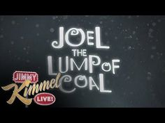 """""""Joel, the Lump of Coal"""" by The Killers & Jimmy Kimmel Every year since 2006, The Killers write and record a special Christmas song for a very good charity -..."""