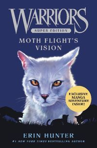 "Read ""Warriors Super Edition: Moth Flight's Vision"" by Erin Hunter available from Rakuten Kobo. An epic stand-alone adventure in Erin Hunter's nationally bestselling Warriors series! Set just after the events of t. Library Books, New Books, Children's Books, Warrior Cats Books, Love Warriors, Thing 1, Fantasy World, New York Times, Moth"