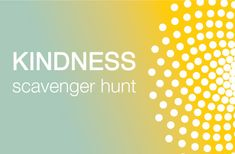 Kindness Scavenger Hunt--good for young single adults or youth activity