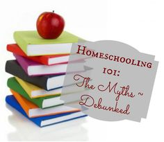 Homeschooling 101: The Myths Debunked