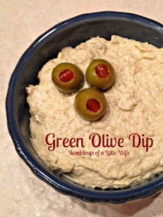 Ramblings of a Little Wife: Green Olive Dip