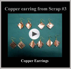 Another collection of copper earrings made from scrap.  This video uses some techniques that were illustrated in Copper Earrings from Scrap #1 and #2.   These are easy to do and require very few tools.