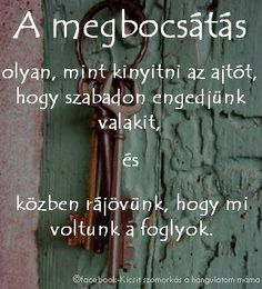 A megbocsátás...♡ Sign Quotes, Motivational Quotes, Inspirational Quotes, Quotations, Qoutes, Picture Quotes, Karma, Einstein, Wisdom