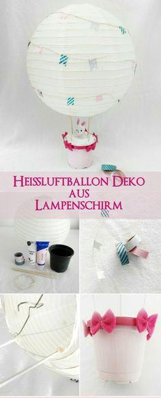 Hier zeige ich euch wie ihr aus einem alten Lampenschirm eine tolle Heißluftballon Dekoration für das Kinderzimmer basteln könnt. DIY Schritt für Schritt Anleitung. Deko Idee für das Kinderzimmer.