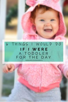 Just over here dreaming of being a toddler again. Come see the 6 toddler behaviors I wish I could relive for a day. - www.themommyhoodmoments.com - #momlife #toddler #life #toddlerbehaviors #funny #humor #dreaming