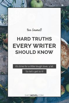Ten (Hard!) Truths Every Writer Should Know
