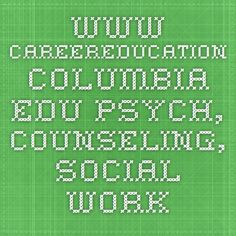 www.careereducation.columbia.edu psych, counseling, social work