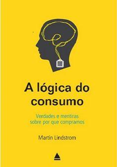 A lógica do consumo.