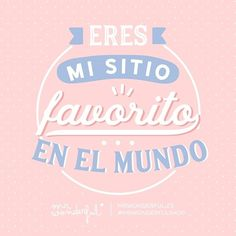 Por mucho viajecito que haga, tú… No matter how much travelling I do… You are my favourite place in the whole world. Pink Quotes, Dad Quotes, Couple Quotes, Love Quotes, Funny Quotes, Change Quotes, Simpsons Frases, I Love My Hubby, Love Post