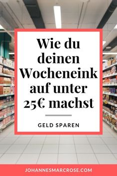 How to get your weekly shopping under 25 € How . - How you can manage your weekly shopping under € 25 and Tricks How to do your weekly shoppin - Money Plan, Money Tips, Earn Money, Diy Projects For Beginners, Easy Craft Projects, How To Apply, How To Get, How To Plan, Savings Planner