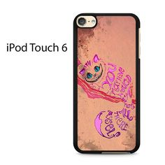 Alice In Wonderland Chelshire Cat Quote Ipod Touch 6 Case