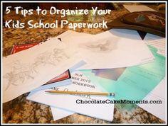 5 Tips to Organize Your Kids' School Paperwork. http://www.chocolatecakemoments.com