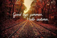 Goodbye summer, hello autumn..