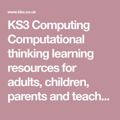 KS3 Computing Computational thinking learning resources for adults, children, parents and teachers.