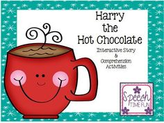 Speech Time Fun: Harry the Hot Chocolate Interactive Story & Comprehension Activities!