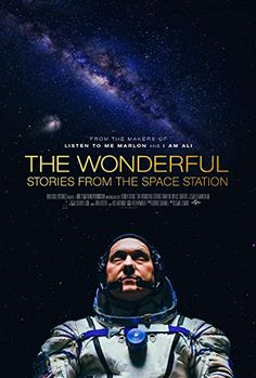 The Wonderful: Stories from the Space Station (Video 2021) - IMDb Astronauts In Space, Nasa Astronauts, The Tragedy Of Macbeth, Kennedy Assassination, Space Tourism, London Film Festival, London Films, International Space Station, Human Connection