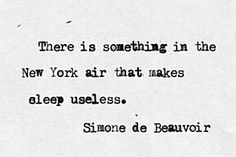 Posts about literature written by promila Paris Vs New York, I Love Nyc, My Love, Quotes To Live By, Me Quotes, A New York Minute, Empire State Of Mind, Sleep Deprivation, Beautiful Words