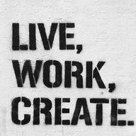 live, work, create.