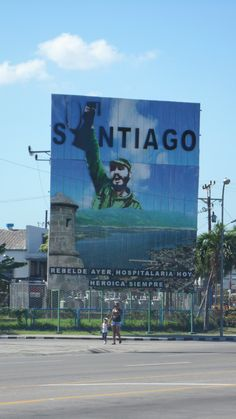 A political billboard near Revolution Square in Santiago de Cuba, Nov. 2013. Each of the larger cities has its own Revolution Square. This one and the one in Havana are the biggest and most impressive.