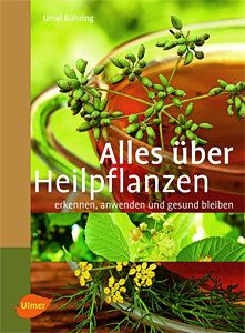 Alles über Heilpflanzen von Ursel Bühring - diese Seite enthält darüberhinaus eine Liste aller Heilpflanzen und -kräuter von A bis Z!!