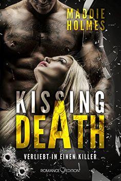 Kissing Death: Verliebt in einen Killer von Maddie Holmes https://www.amazon.de/dp/B01HQGISYU/ref=cm_sw_r_pi_dp_0gFExbH9R454D