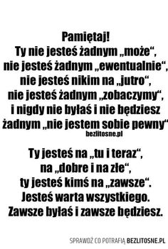 Czytam to 10 raz,by przekonać samą siebie,żeby w to wierzyć Sad Quotes, Happy Quotes, Words Quotes, Love Quotes, Motivational Quotes, Inspirational Quotes, Sayings, Life Slogans, Behavior Quotes