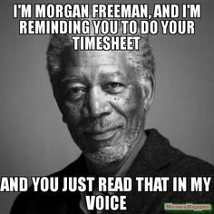 I'm morgan freeman,