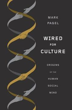 Wired for Culture: Origins of the Human Social Mind    I'm a sucker for evolutionary biology books.  But evolutionary anthropology?! This one sounds great.