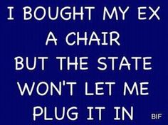i bought5 my ex a chair but the state won 39 t let me plug