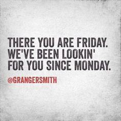 granger smith quotes AKA Dean Dibbles Jr.  Check him out on you tube