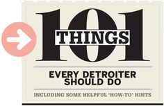 Hour Detroit Magazine - 101 Things Every Detroiter Should Do - Things To Do In Detroit #hourdetroit #detroit #michigan