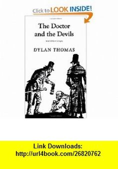 The Doctor and the Devils And Other Scripts (9780811202060) Dylan Thomas , ISBN-10: 0811202062  , ISBN-13: 978-0811202060 ,  , tutorials , pdf , ebook , torrent , downloads , rapidshare , filesonic , hotfile , megaupload , fileserve