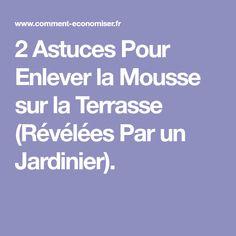 2 Astuces Pour Enlever la Mousse sur la Terrasse (Révélées Par un Jardinier).