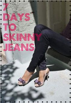 Shape Up: My 7 Days to Skinny Jeans Plan