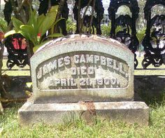 James Campbell:  (1826–1900) founder of the Estate of James Campbell, one of the largest and wealthiest landowners in the United States Territory of Hawaiʻi and in the state of Hawaii until 2007. It then became the James Campbell Company. http://en.wikipedia.org/wiki/James_Campbell_(industrialist)