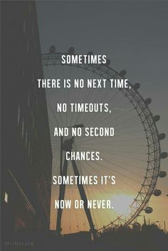 Yes. ...time is passing quickly.