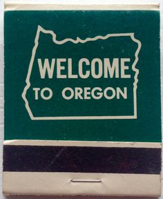 Welcome To Oregon #frontstriker #matchbook - To design & order your business' own logo #matches GoTo: GetMatches.com
