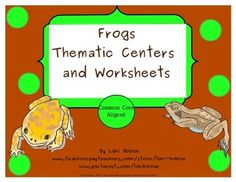 Frogs Thematic Centers and Worksheets  ***Common Core Aligned***