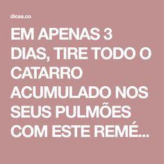 EM APENAS 3 DIAS, TIRE TODO O CATARRO ACUMULADO NOS SEUS PULMÕES COM ESTE REMÉDIO CASEIRO!