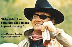 John Wayne , love this quote.