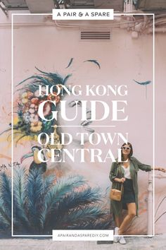 A Pair & A Spare | Hong Kong Guide: Old Town Central