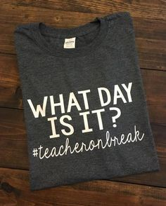 What Day Is It? #teacheronbreak