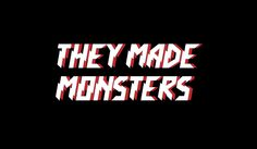 They Made Monsters 'Time To Breathe'
