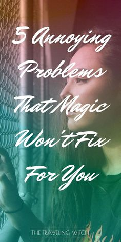 5 Annoying Problems That Magic Won't Fix For You // Witchcraft // The Traveling Witch Wicca Witchcraft, Magick Spells, Pagan Witch, What Is Spirituality, Eclectic Witch, Protection Spells, Under The Surface, Get Your Life, Believe In Magic