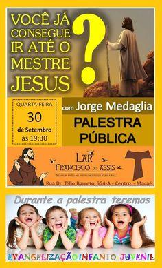 Lar Francisco de Assis Convida para a sua Palestra Pública – Macaé – RJ - http://www.agendaespiritabrasil.com.br/2015/09/30/lar-francisco-de-assis-convida-para-a-sua-palestra-publica-macae-rj-31/