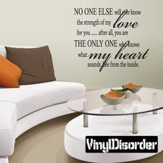 No one else will ever know the strength of my love for you Wall Decal - Vinyl Decal - Wall Quote - Mv005
