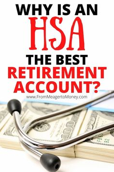 Learn more about why an HSA (Health Savings Account) is the best tax advantaged retirement. You can save and invest in order to grow your money tax free and spend your money tax free on eligible medical expenses. #HSA #RetireEarly