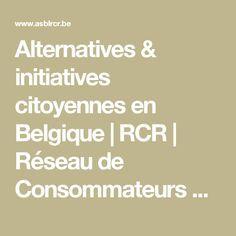 Alternatives & initiatives citoyennes en Belgique | RCR | Réseau de Consommateurs Responsables