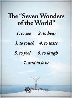 I wish to have more keenly the other Seven Wonder's Of The World; Along with the well-known Seven Wonders Happy Thoughts, Positive Thoughts, Positive Quotes, Positive Mind, Positive Affirmations, Words Quotes, Wise Words, Life Quotes, Quotes Quotes